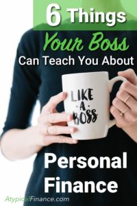 6 Things Your Boss Can Teach You About Personal Finance Pinterest